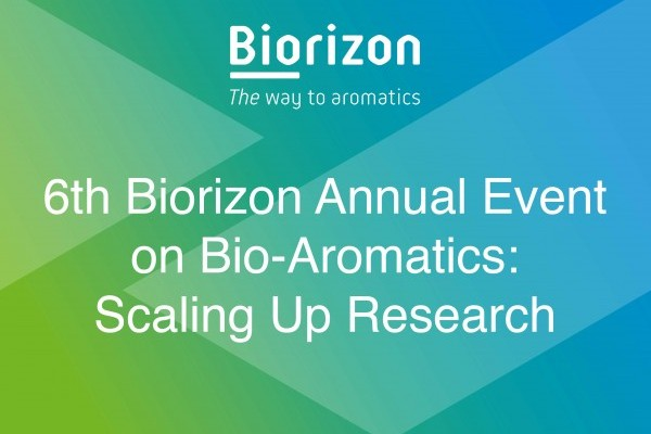 6th Biorizon Annual Event on Bio-aromatics